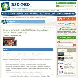 Compte-rendu «Projets RSE Danone Ecosysteme» – Webinaire du 11 avril 2014 - RSE et PED