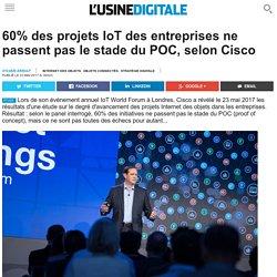 60% des projets IoT des entreprises ne passent pas le stade du POC, selon Cisco