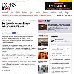 Les 5projets fous que Google concocte dans son labo - Rue89 - L'Obs