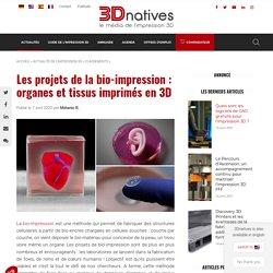 Projets de bio-impression : organes et tissus imprimés en 3D