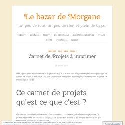 Carnet de Projets à imprimer – Le bazar de Morgane