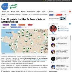 Les 104 projets inutiles de France Nature Environnement - Info environnement