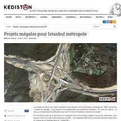Projets mégalos pour Istanbul métropole