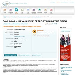 H/F - CHARGE(E) DE PROJETS MARKETING DIGITAL - Offre d'emploi H/F - CHARGE(E) DE PROJETS MARKETING DIGITAL