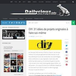 DIY: 31 idées de projets originales à faire soi-même Dailycious Info