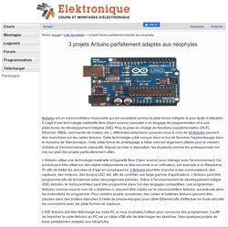 3 projets Arduino parfaitement adaptés aux néophytes