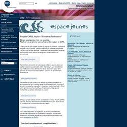 """Projets CNRS Jeunes <EM>""""Passion Recherche""""</EM> - Jeunes - CNRS"""
