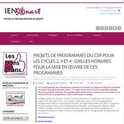 Projets de programmes du CSP pour les cycles 2, 3 et 4 : grilles horaires pour la mise en œuvre de ces programmes