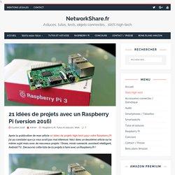 21 idées de projets avec un Raspberry Pi (version 2016) - NetworkShare.fr