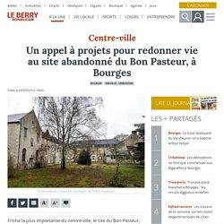 Un appel à projets pour redonner vie au site abandonné du Bon Pasteur, à Bourges. Benjamin GARDEL. Le Berry Républicain. leberry.fr