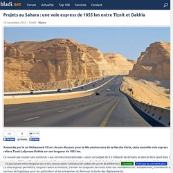 Projets au Sahara : une voie express de 1055 km entre Tiznit et Dakhla