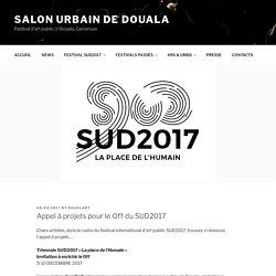 Appel à projets pour le Off du SUD2017 - Salon Urbain de Douala