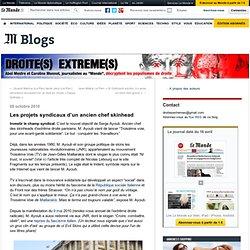 Les projets syndicaux d'un ancien chef skinhead - Droite(s) extrême(s) - Blog LeMonde.fr