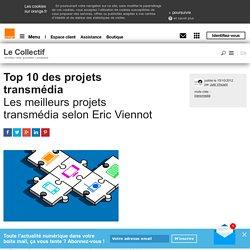 Le transmédia en 10 projets sélectionnés par Eric Viennot