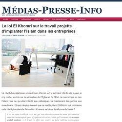 La loi El Khomri sur le travail projette d'implanter l'Islam dans les entreprises