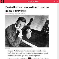 Prokofiev, un compositeur russe en quête d'universel - fr.rbth.com