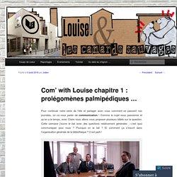 Com' with Louise chapitre 1 : prolégomènes palmipédiques …