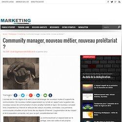 Community manager, nouveau métier, nouveau prolétariat ?