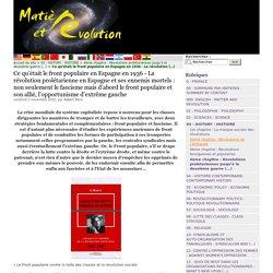 Ce qu'était le front populaire en Espagne en 1936 - La révolution prolétarienne en Espagne et ses ennemis mortels : non seulement le fascisme mais d'abord le front populaire et son allié, l'opportunisme d'extrême gauche - Matière et Révolution
