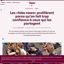 Les «fake news» prolifèrent parce qu'on fait trop confiance à ceux qui les partagent