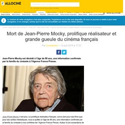 Mort de Jean-Pierre Mocky, prolifique réalisateur et grande gueule du cinéma français - Actus Ciné