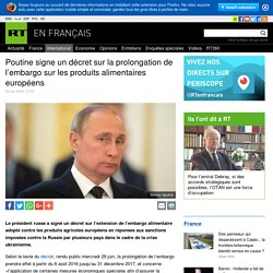 Poutine signe un décret sur la prolongation de l'embargo sur les produits alimentaires européens