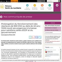 25 fév. 2021 Prolongation du fonctionnement des réacteurs de 900 MW au-delà de 40 ans: l'ASN revoit ses exigences à la baisse pour satisfaire celles d'EDF et du gouvernement