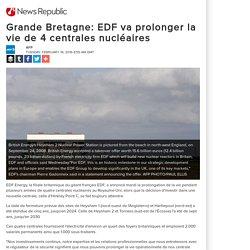 Grande Bretagne: EDF va prolonger la vie de 4 centrales nucléaires