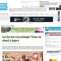 Les dix bars où prolonger l'hiver au chaud à Angers