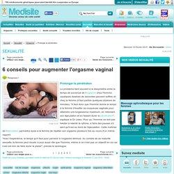 Prolonger la pénétration : 6 conseils pour augmenter l'orgasme vaginal