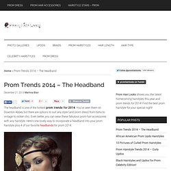 Prom Trends 2014 - The Headband - Prom Hair Looks