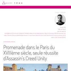 Promenade dans le Paris du XVIIIème siècle, seule réussite d'Assassin's Creed Unity