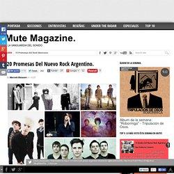 20 Promesas Del Nuevo Rock Argentino. ~ Mute Magazine.