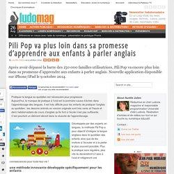 Pili Pop va plus loin dans sa promesse d'apprendre aux enfants à parler anglais