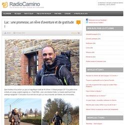 Luc : une promesse, un rêve d'aventure et de gratitude ! par RadioCamino