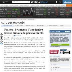France : Promesse d'une légère baisse du taux de prélèvements, Infos marchés