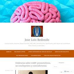 Evidencias sobre #ABP: prometedoras, no concluyentes y contradictorias. – Jose Luis Redondo