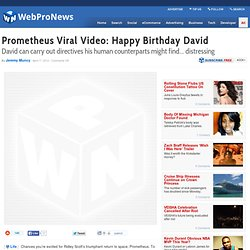Prometheus Viral Video: Happy Birthday David