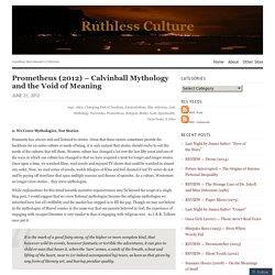 Prometheus (2012) – Calvinball Mythology and the Void of Meaning
