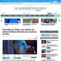 Prometheus, Paris: une station de métro fantôme décorée aux couleurs du film