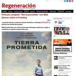 """Película completa """"Tierra prometida"""" con Matt Damon sobre el Fracking"""
