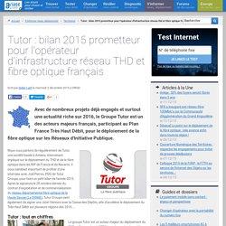 Tutor : bilan 2015 prometteur pour l'opérateur d'infrastructure réseau THD et fibre optique français
