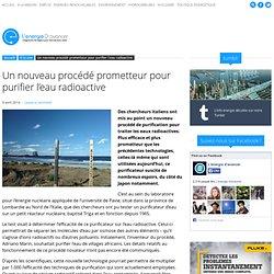 Un nouveau procédé prometteur pour purifier l'eau radioactive