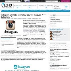 Instagram, un média prometteur pour les marques du tourisme ? - L'Echo Touristique