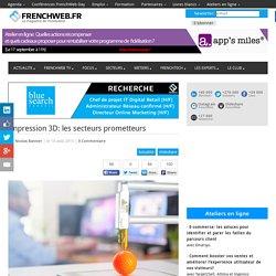 Impression 3D: les secteurs prometteurs