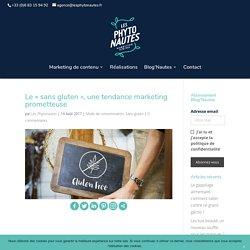 """Le """"sans gluten"""", une tendance marketing prometteuse - Les Phytonautes"""
