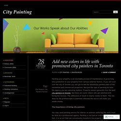 Add new colors in life with prominent city painters in Toronto