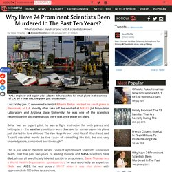 Why Have 74 Prominent Scientists Been Murdered In The Past Ten Years?