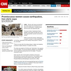 Promiscuous women cause earthquakes, Iran cleric says