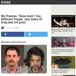 We Promise, These Aren't Two Different People, Just Years Of Drug Use (19 pics)